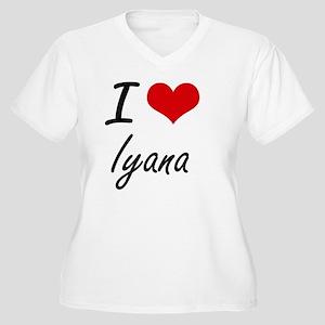 I Love Iyana artistic design Plus Size T-Shirt
