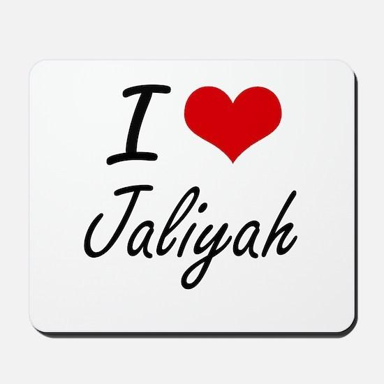 I Love Jaliyah artistic design Mousepad