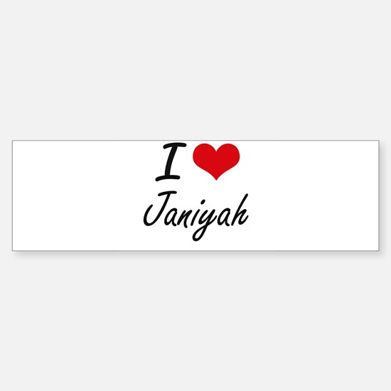 I Love Janiyah artistic design Bumper Bumper Bumper Sticker