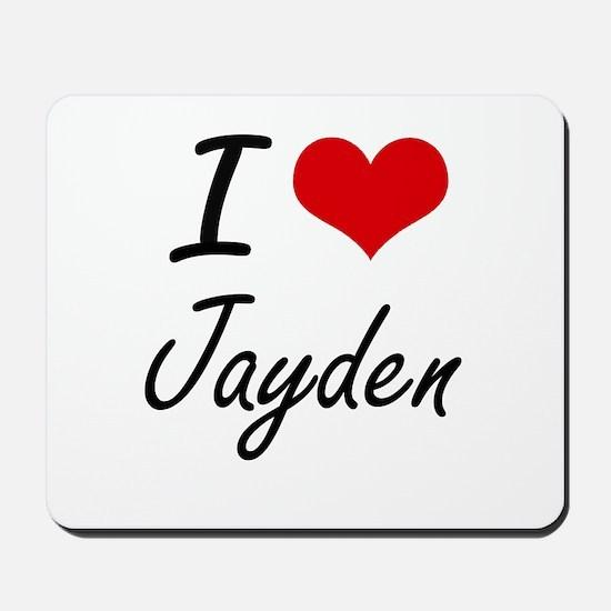 I Love Jayden artistic design Mousepad