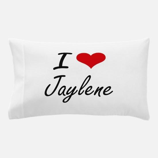 I Love Jaylene artistic design Pillow Case