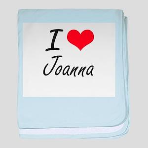 I Love Joanna artistic design baby blanket