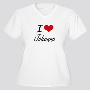 I Love Johanna artistic design Plus Size T-Shirt