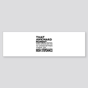 Irish Stepdance Dance Awkward Des Sticker (Bumper)
