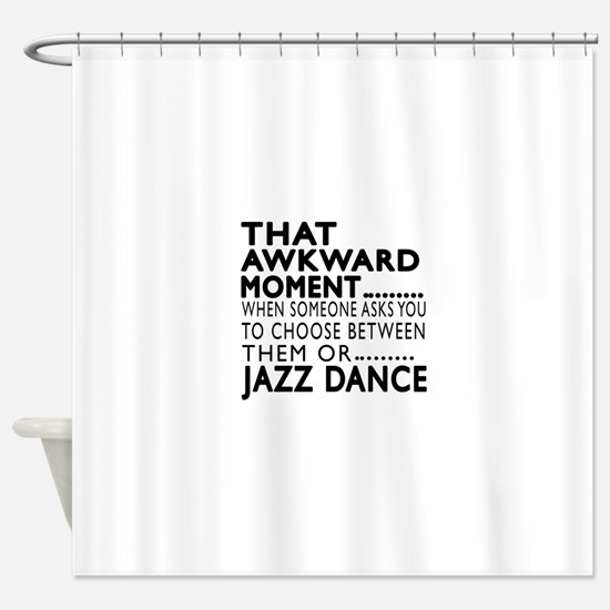 Jazz Dance Awkward Designs Shower Curtain