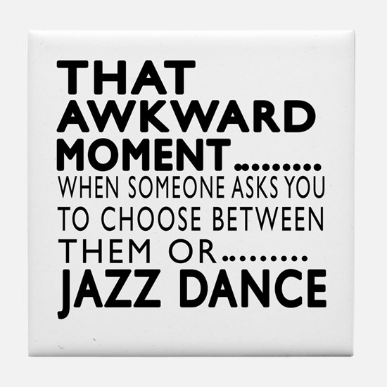 Jazz Dance Awkward Designs Tile Coaster
