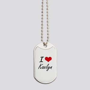 I Love Kaelyn artistic design Dog Tags