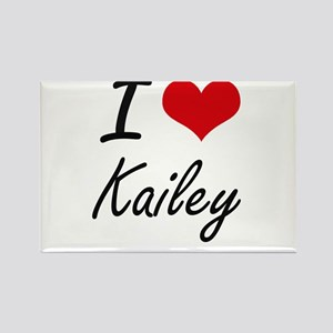 I Love Kailey artistic design Magnets