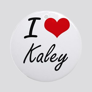I Love Kaley artistic design Round Ornament