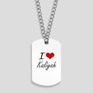 I Love Kaliyah artistic design Dog Tags