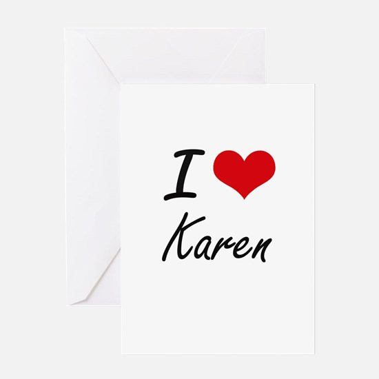 I Love Karen artistic design Greeting Cards