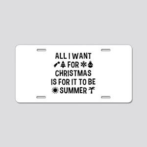 All I Want For Christmas Aluminum License Plate