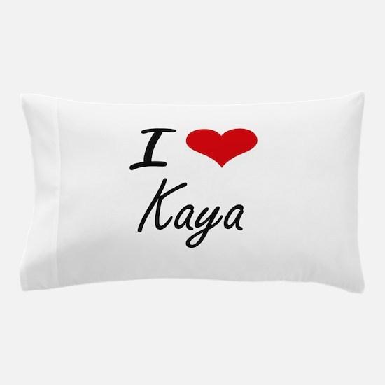 I Love Kaya artistic design Pillow Case