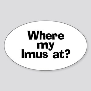 Where Imus at? - Oval Sticker