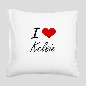 I Love Kelsie artistic design Square Canvas Pillow