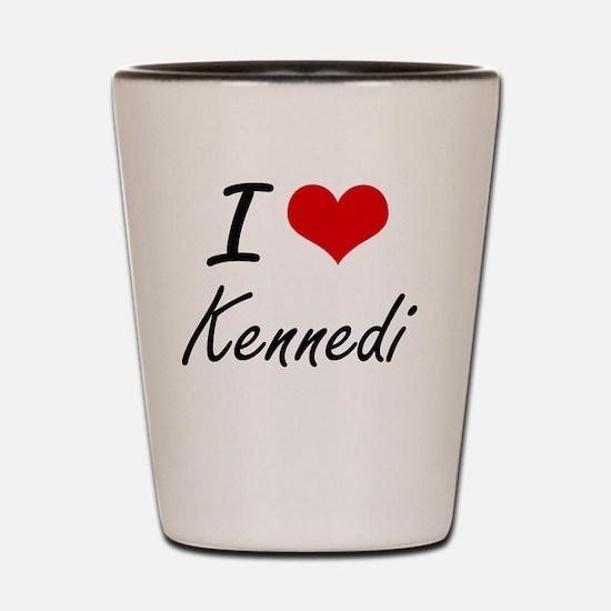 I Love Kennedi artistic design Shot Glass