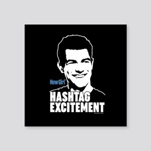 """New Girl Hashtag Excitement Square Sticker 3"""" x 3"""""""