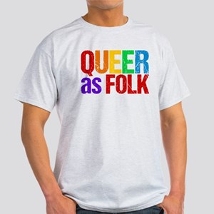 Queer As Folk Light T-Shirt
