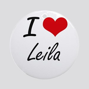 I Love Leila artistic design Round Ornament