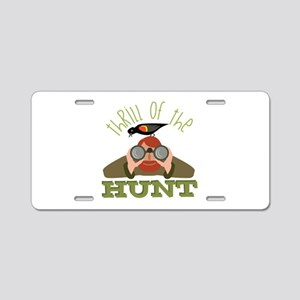 Thrill Of Hunt Aluminum License Plate