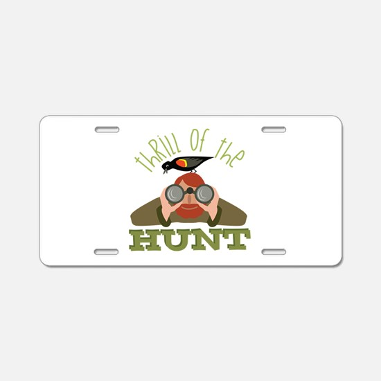 Thrill Of Hunt Aluminum License Plate