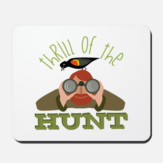 Thrill Of Hunt Mousepad