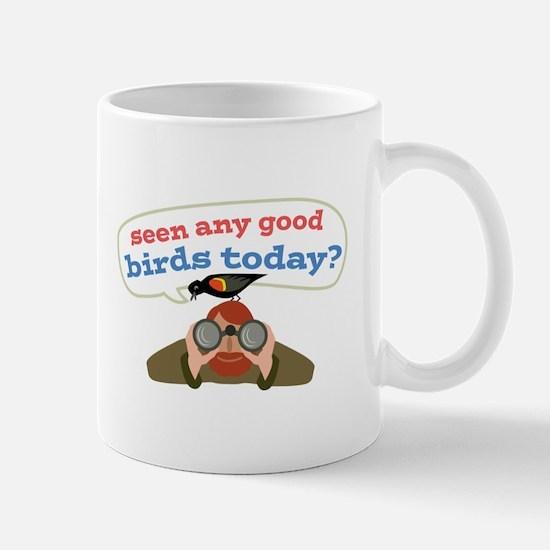 Seen Any Birds Mugs