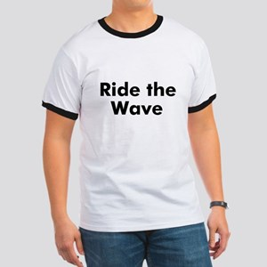 Ride the Wave Ringer T