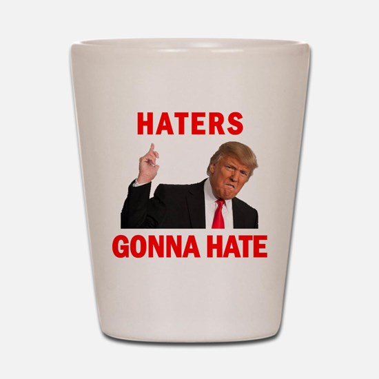 Trump Haters Shot Glass