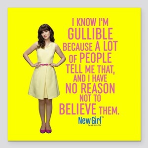 """New Girl Gullible Square Car Magnet 3"""" x 3"""""""