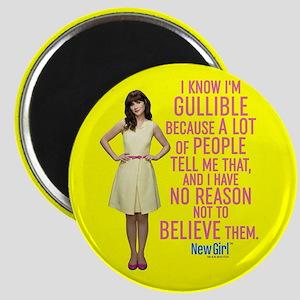 New Girl Gullible Magnet