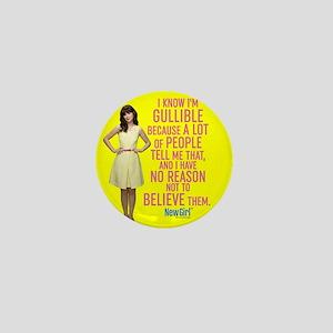New Girl Gullible Mini Button