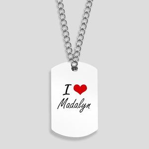 I Love Madalyn artistic design Dog Tags