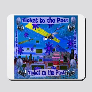 Ticket to the Past Mousepad