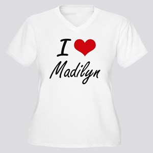 I Love Madilyn artistic design Plus Size T-Shirt