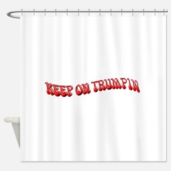 Keep On Trumpin Shower Curtain