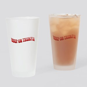 Keep On Trumpin Drinking Glass