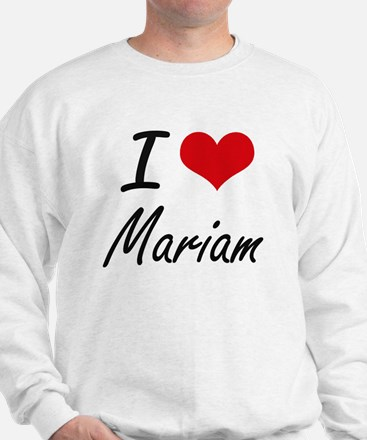 I Love Mariam artistic design Sweater