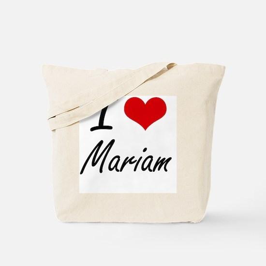 I Love Mariam artistic design Tote Bag