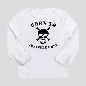 Born To Treasure Hunt Long Sleeve T-Shirt
