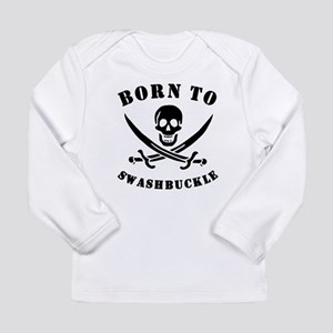 Born To Swashbuckle Long Sleeve T-Shirt