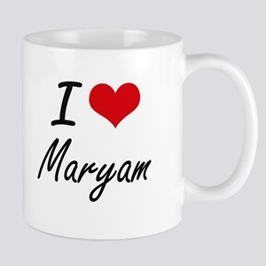 I Love Maryam artistic design Mugs