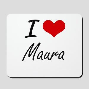 I Love Maura artistic design Mousepad