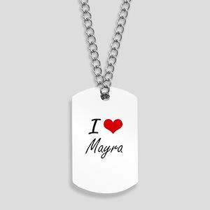 I Love Mayra artistic design Dog Tags