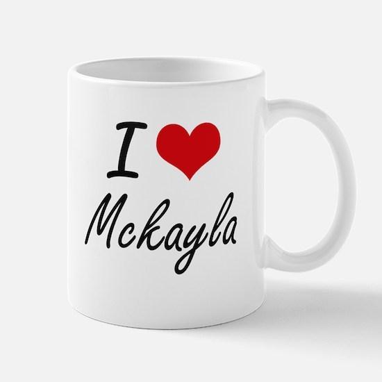 I Love Mckayla artistic design Mugs
