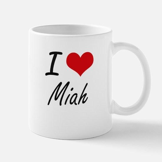 I Love Miah artistic design Mugs