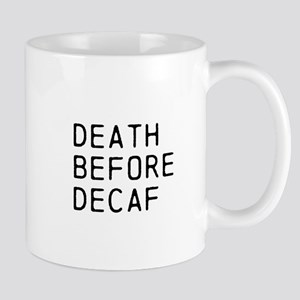 DEATH BEFORE DECAF Mugs