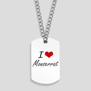 I Love Monserrat artistic design Dog Tags