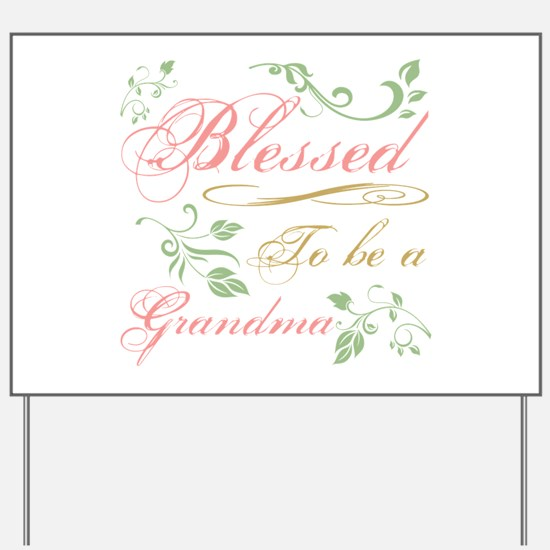 Blessed To Be A Grandma Yard Sign