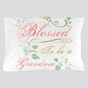 Blessed To Be A Grandma Pillow Case